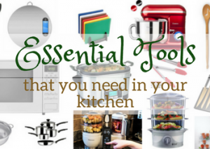 Essential Tools that you need in your kitchen